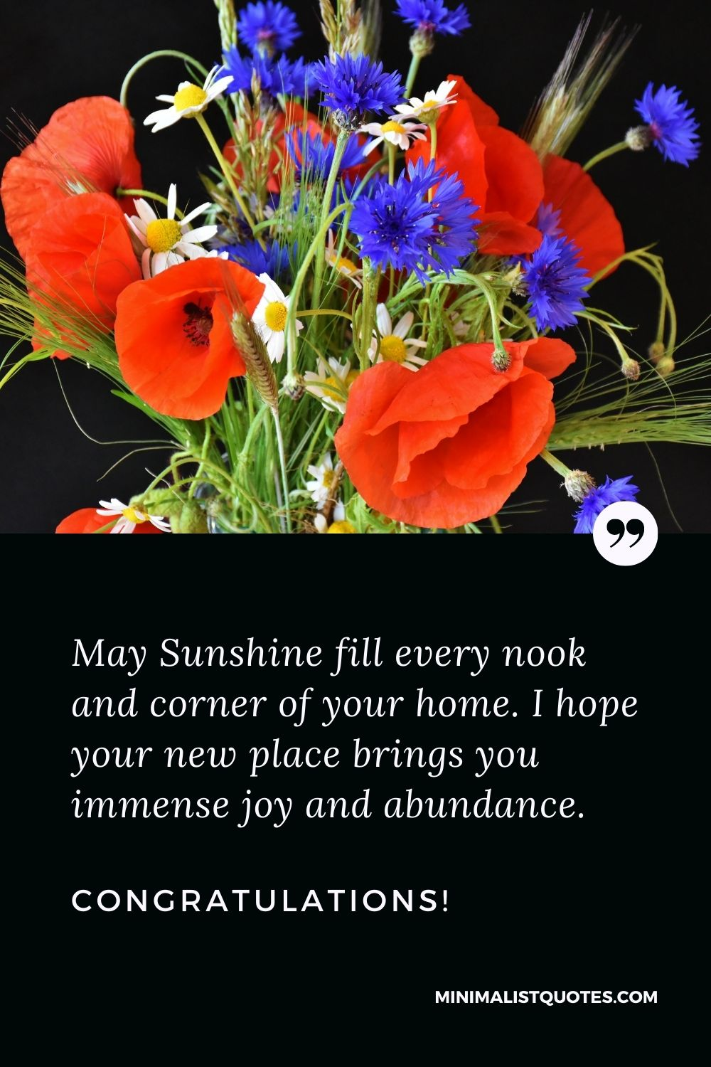 New Home Wish, Quote & Message With Image: May Sunshine fill every nook and corner of your home. I hope your new place brings you immense joy and abundance. Congratulations!
