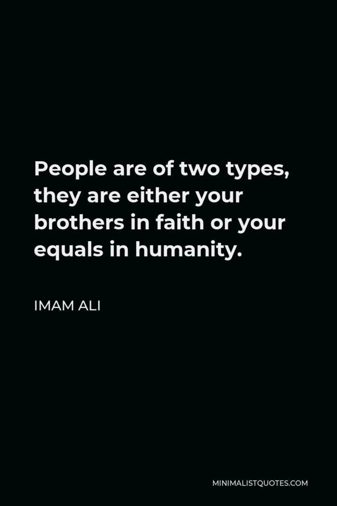 Imam Ali Quote - People are of two types, they are either your brothers in faith or your equals in humanity.