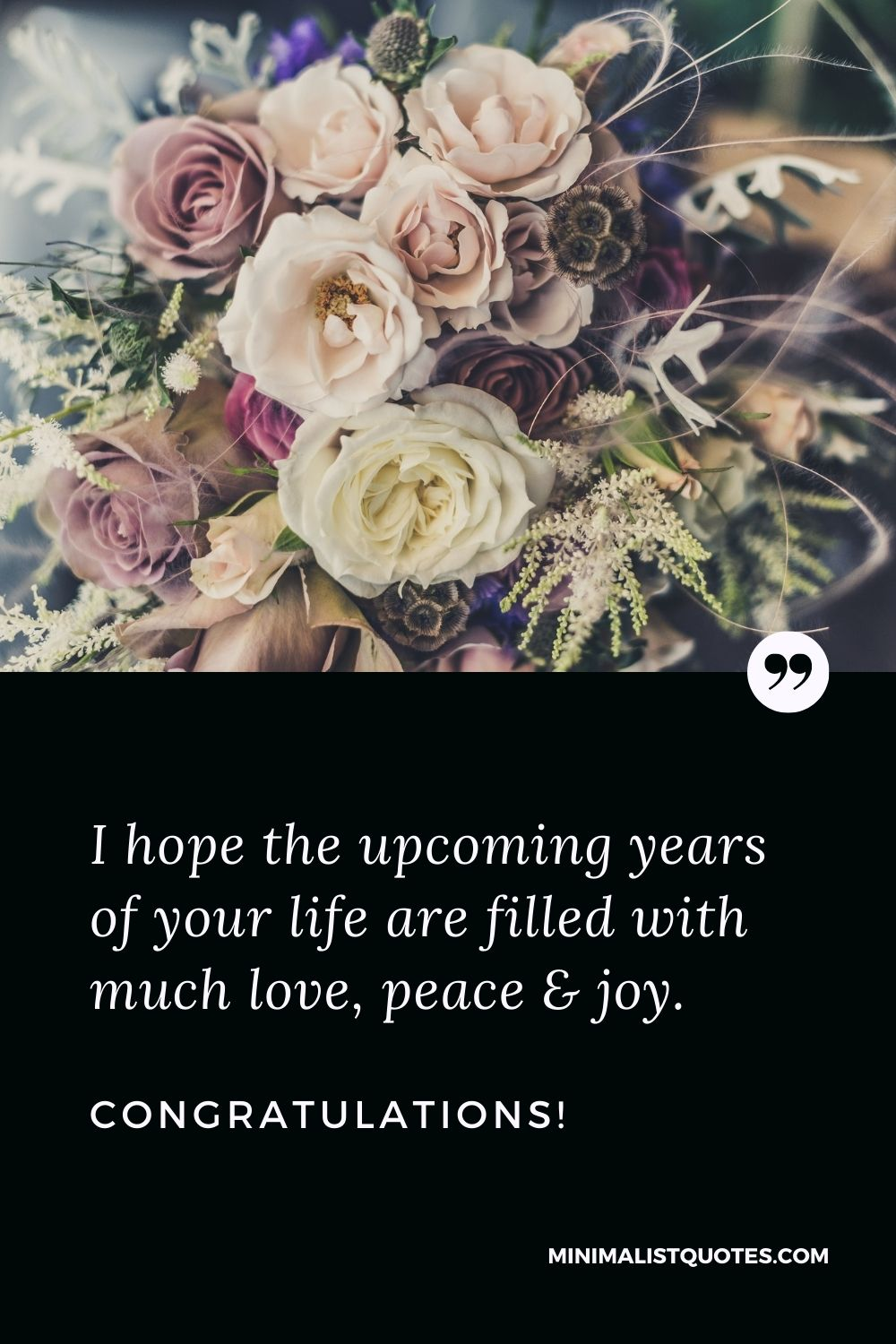 Retirement Wish, Quote & Message With Image: I hope the upcoming years of your life are filled with much love, peace & joy. Congratulations!
