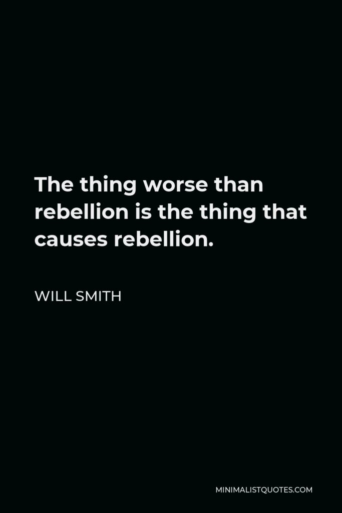 Frederick Douglass Quote - The thing worse than rebellion is the thing that causes rebellion.