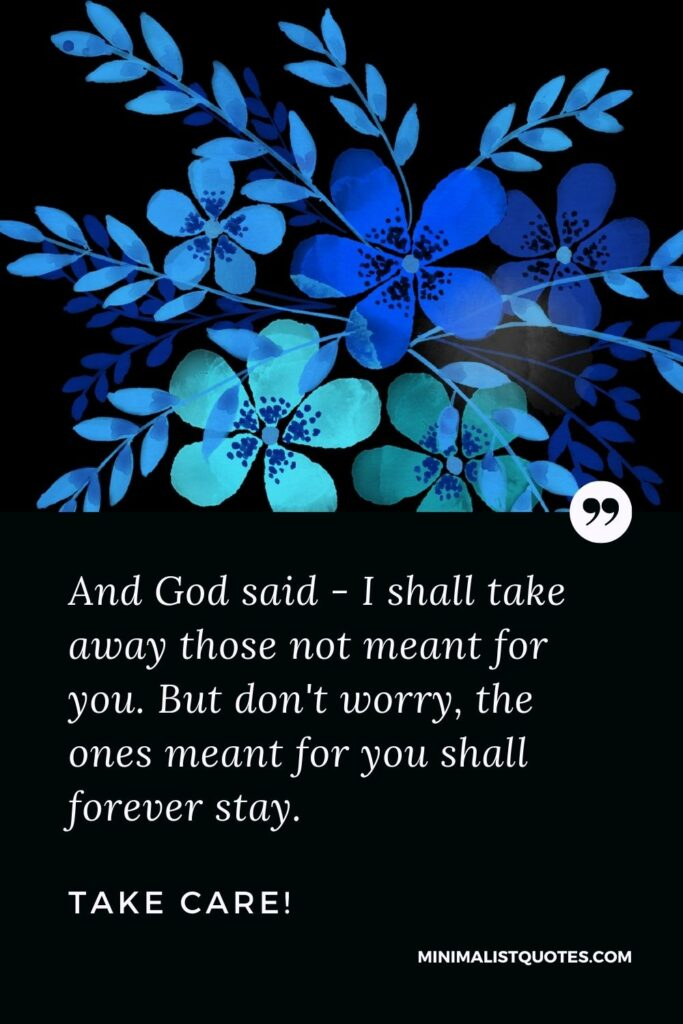 Divorce Quote, Sympathy & Message With Image: And God said - I shall take away those not meant for you. But don't worry, the ones meant for you shall forever stay. Take Care!