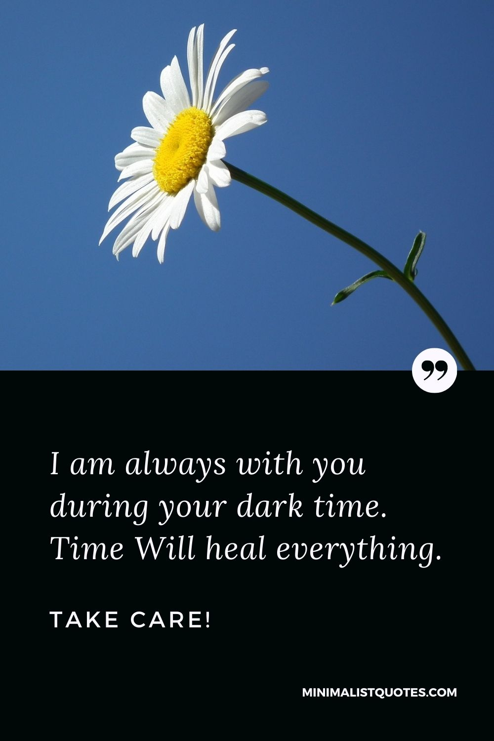 Divorce Quote, Sympathy & Message With Image: I am always with you during your dark time. Time Will heal everything. Take Care!