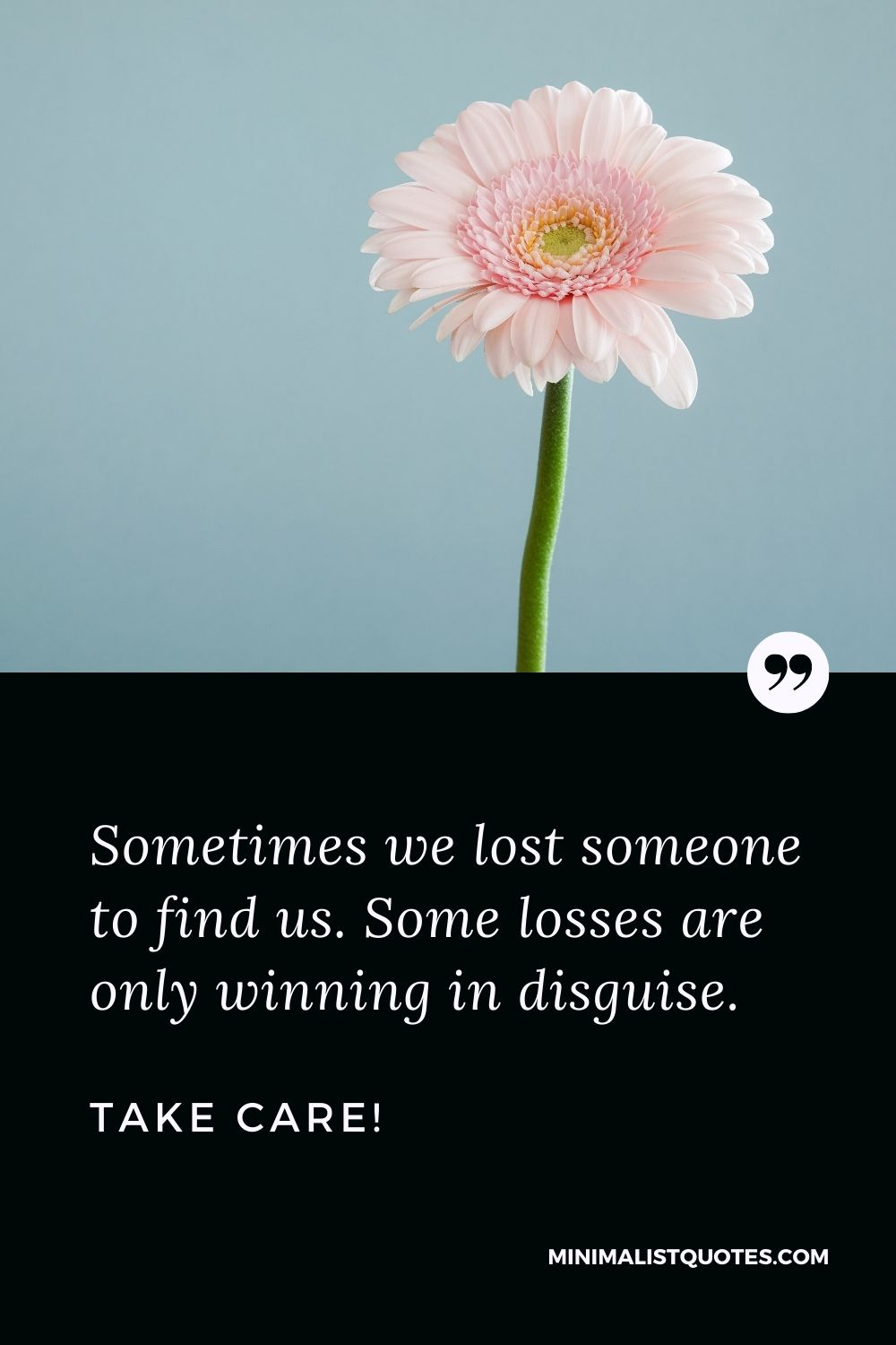 Divorce Quote, Sympathy & Message With Image: Sometimes we lost someone to find us. Some losses are only winning in disguise. Take Care!