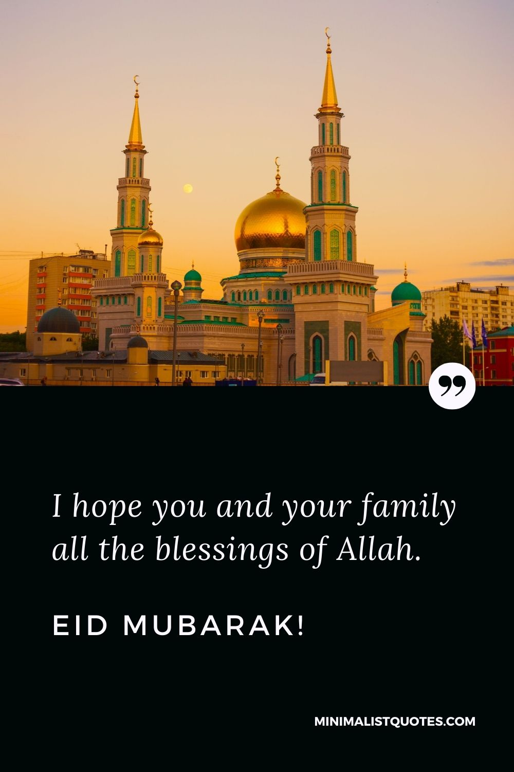 Eid al-Fitr Quote, Wish & Message With Image: I hope you and your family all the blessings of Allah. Eid Mubarak!