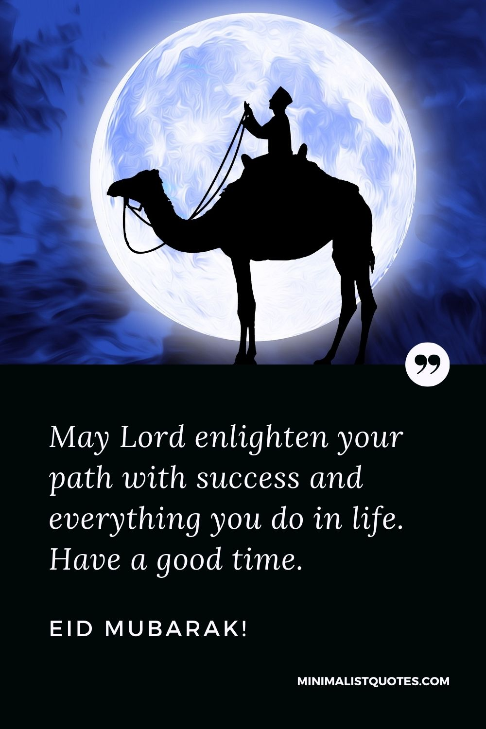 Eid al-Fitr Quote, Wish & Message With Image: May Lord enlighten your path with success and everything you do in life. Have a good time. Eid Mubarak!