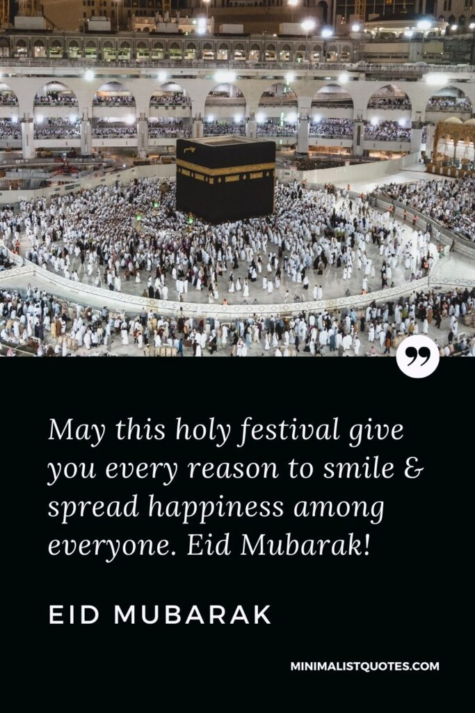 Eid al-Fitr Quote, Wish & Message: May this holy festival give you every reason to smile & spread happiness among everyone. Eid Mubarak!
