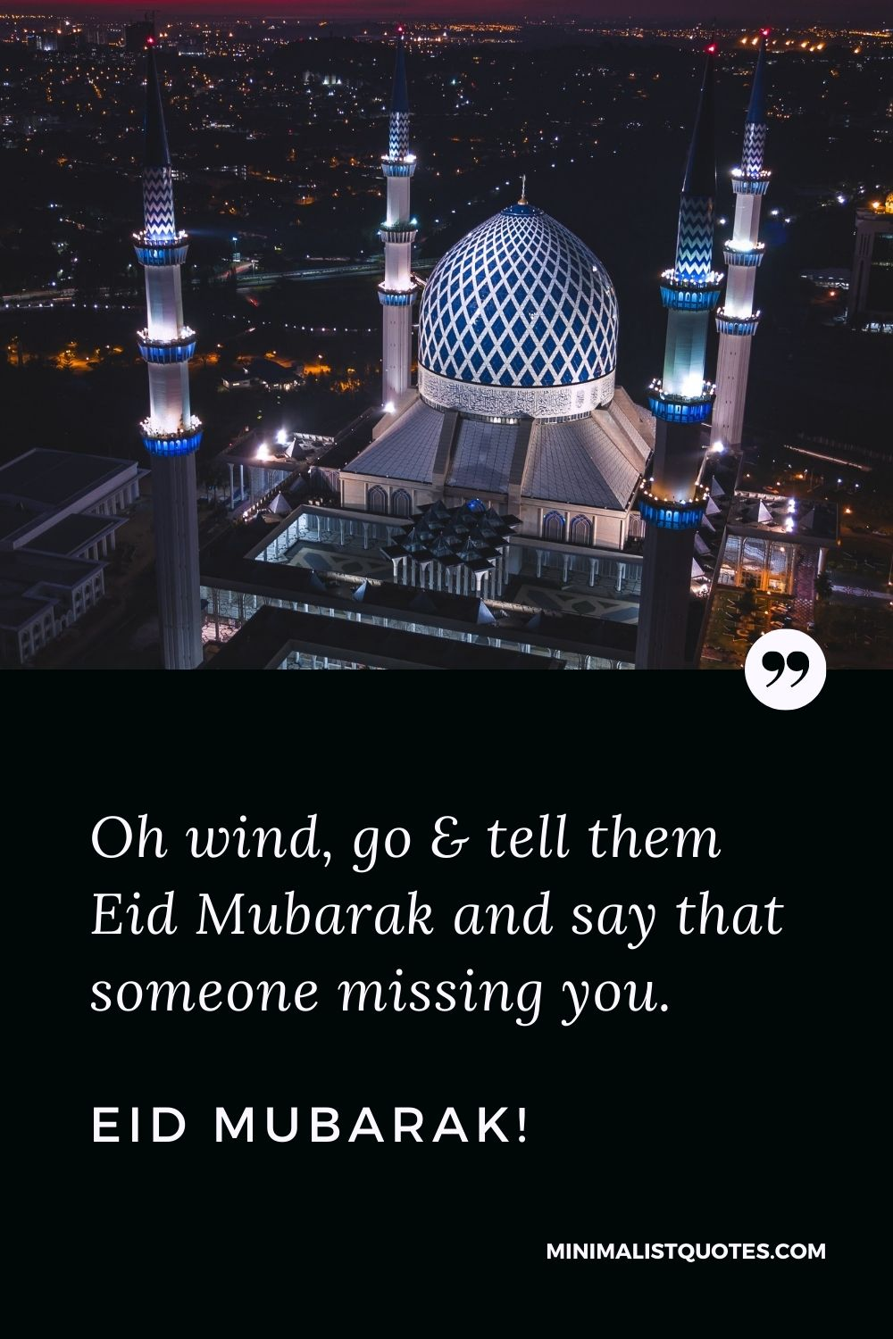 Eid al-Fitr Quote, Wish & Message With Image: Oh wind, go & tell them Eid Mubarak and say that someone missing you. Eid Mubarak!