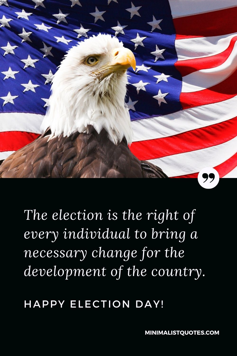 Election Day Quote, Message & Wish With Image: The election is the rightof every individual to bring a necessary change for the developmentof the country. Happy Election Day!