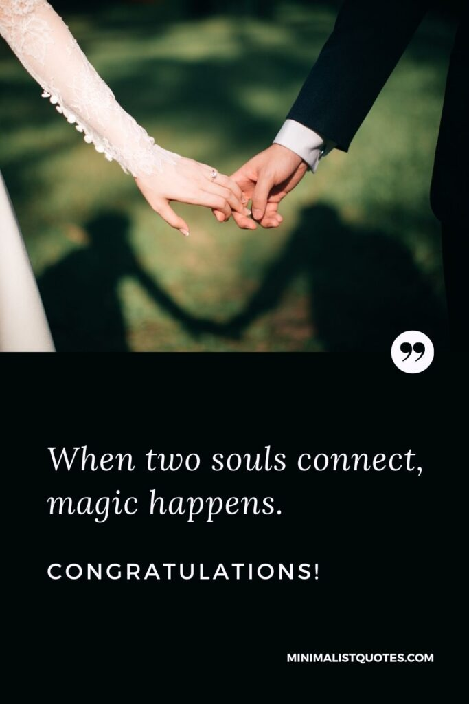 Engagement Quote, Wish & Message With Image: When two souls connect, magic happens. Congratulations!