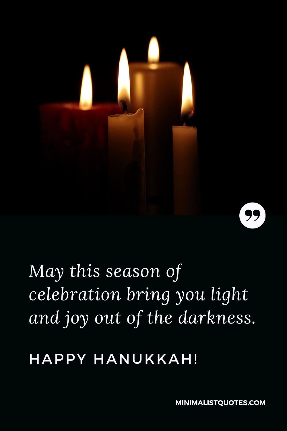 Hanukkah Quote, Wish & Message With Image: May this season of celebration bring you light and joy out of the darkness. Happy Hanukkah!