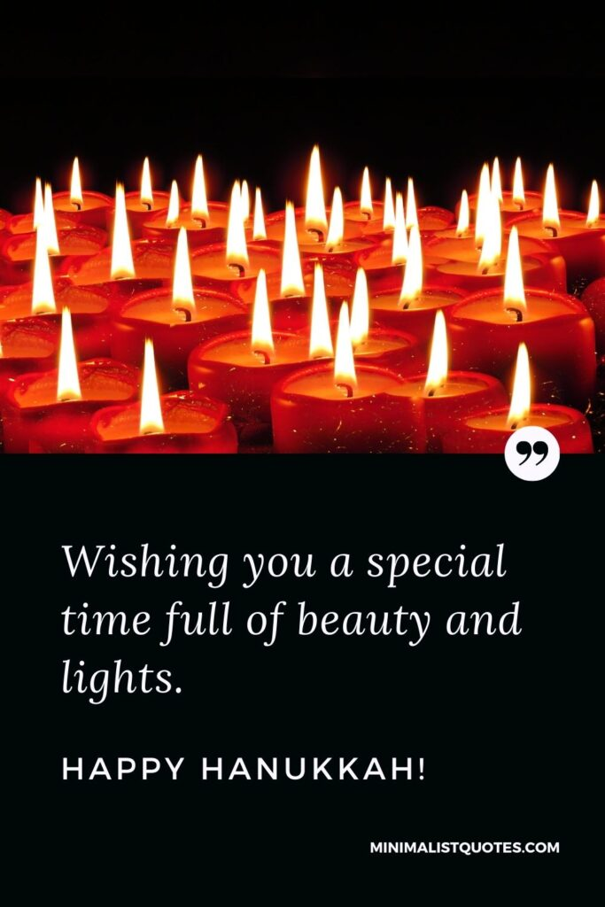 Hanukkah Quote, Wish & Message With Image: Wishing you a special time full of beauty and lights. Happy Hanukkah!