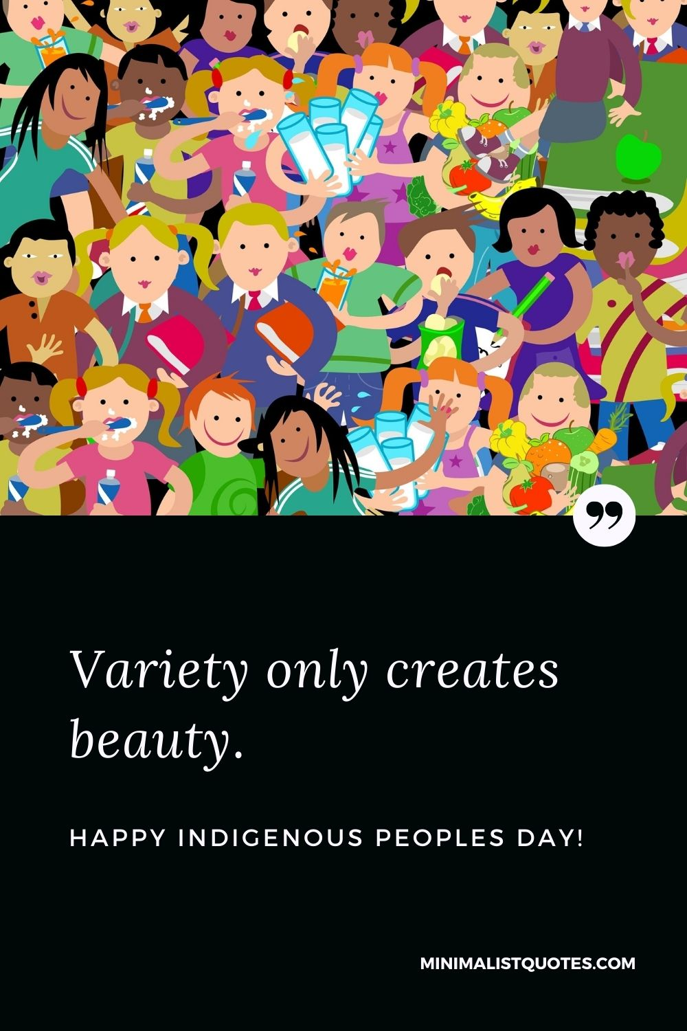 Indigenous Peoples Day Quote, Wish & Message With Image: Variety only creates beauty. Happy Indigenous Peoples Day!