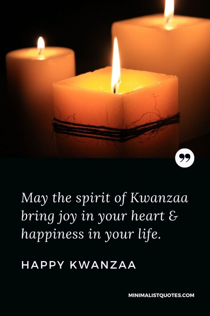 Kwanzaa Quote, Wish & Message With Image: May the spirit of Kwanzaa bring joy in your heart & happiness in your life.Happy Kwanzaa!