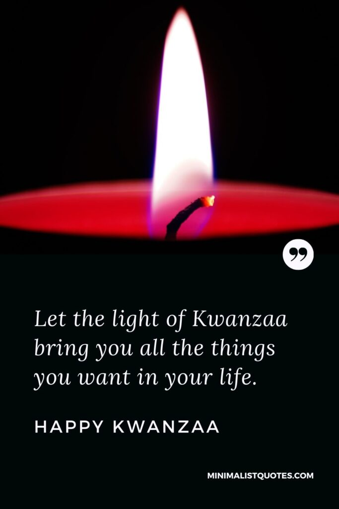 Kwanzaa Quote, Wish & Message With Image: Let the light of Kwanzaa bring you all the things you want in your life.Happy Kwanzaa!