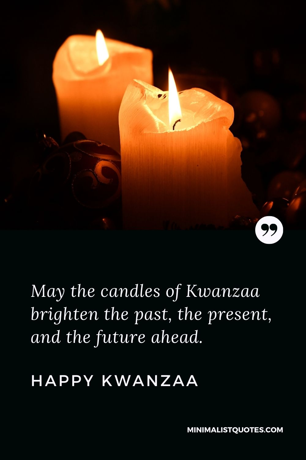 Kwanzaa Quote, Wish & Message With Image: May the candles of Kwanzaa brighten the past, the present, and the future ahead. Happy Kwanzaa!