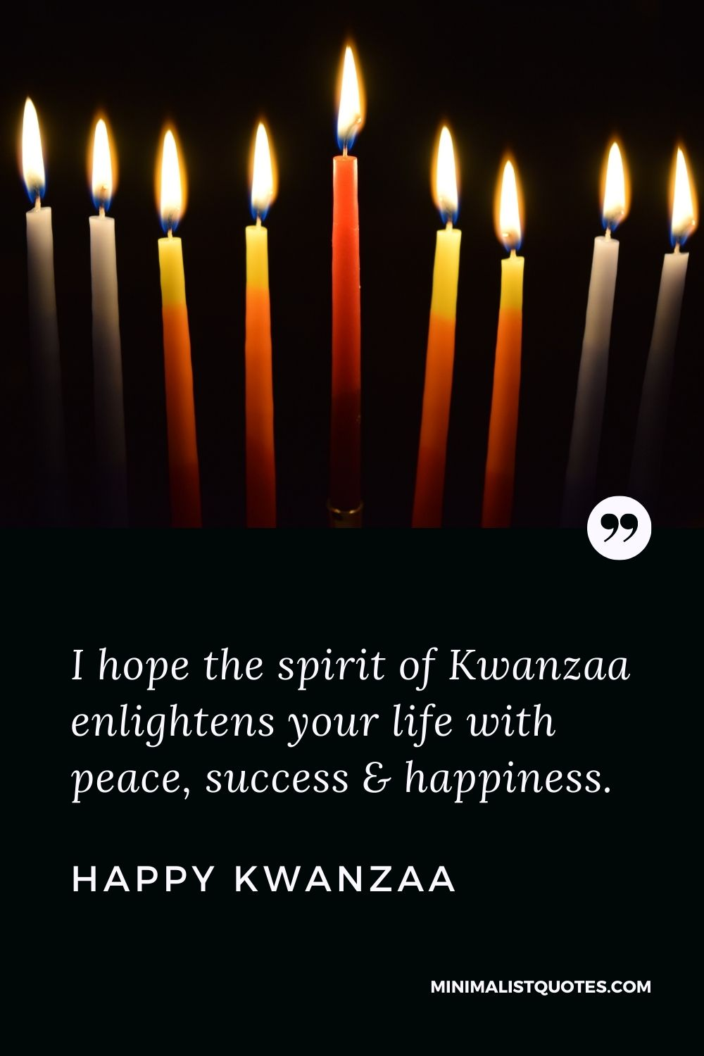 Kwanzaa Quote, Wish & Message With Image: I hope the spirit of Kwanzaa enlightens your life with peace, success & happiness. Happy Kwanzaa!