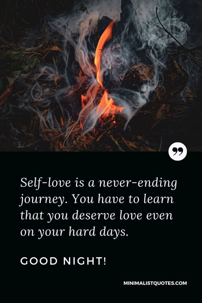 Night Quote, Wish & Message With Image: Self-love is a never-ending journey. You have to learn that you deserve love even on your hard days. Good Night!
