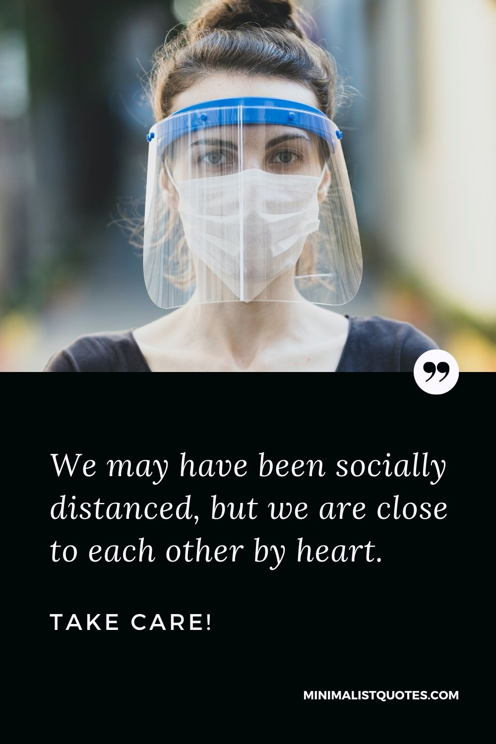 Quarantine Birthday Quote, Wish & Message With Image: We may have been socially distanced, but we are close to each other by heart. Take Care!