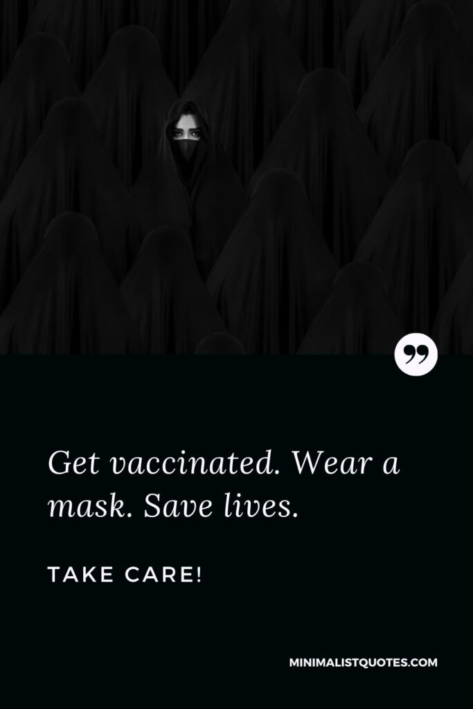 Quarantine Quote, Wish & Message With Image: Get vaccinated. Wear a mask. Save lives. Take Care!