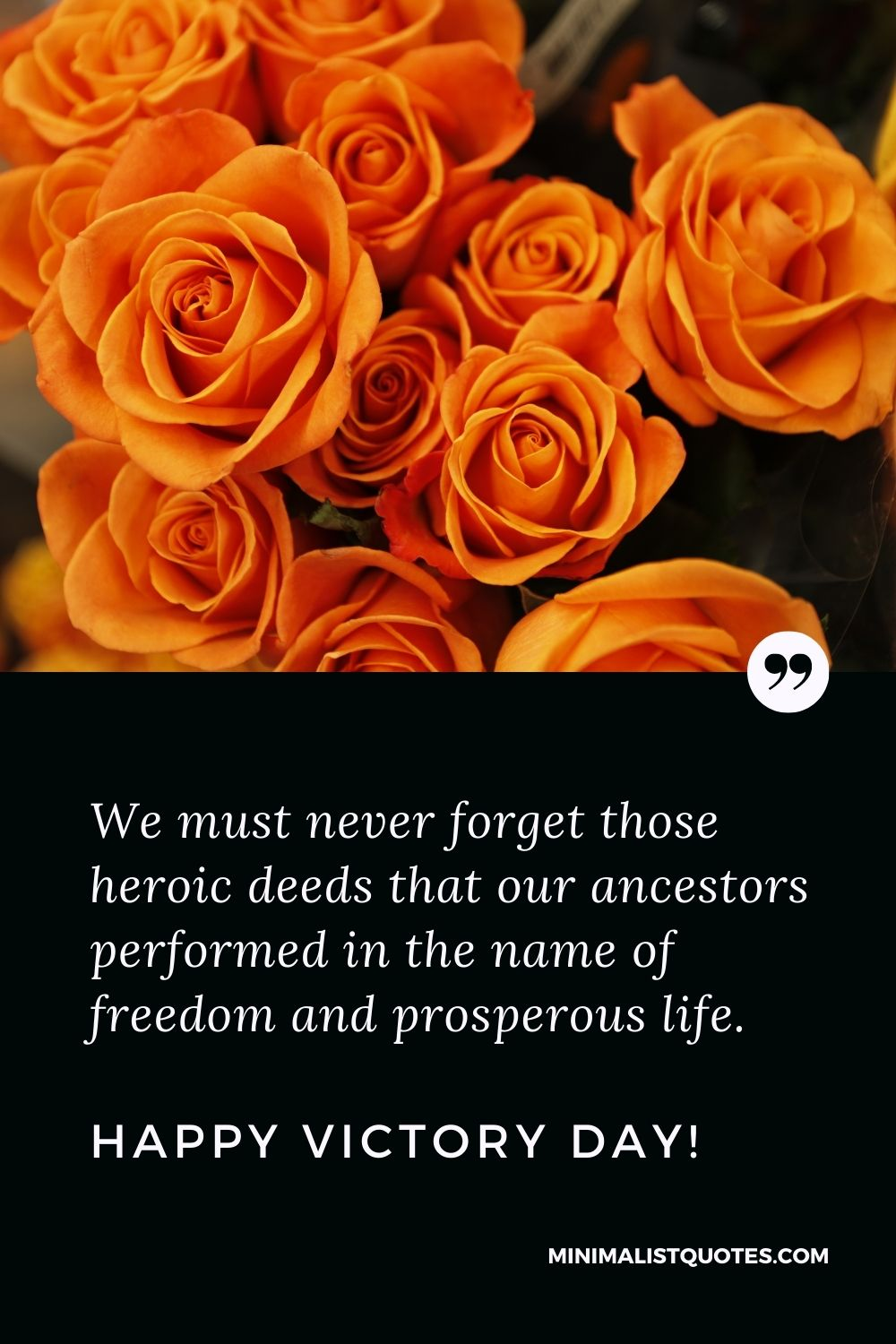 Victory Day Quote, Wish & Message With Image: We must never forget those heroic deeds that our ancestors performed in the name of freedom and prosperous life. Happy Victory Day!