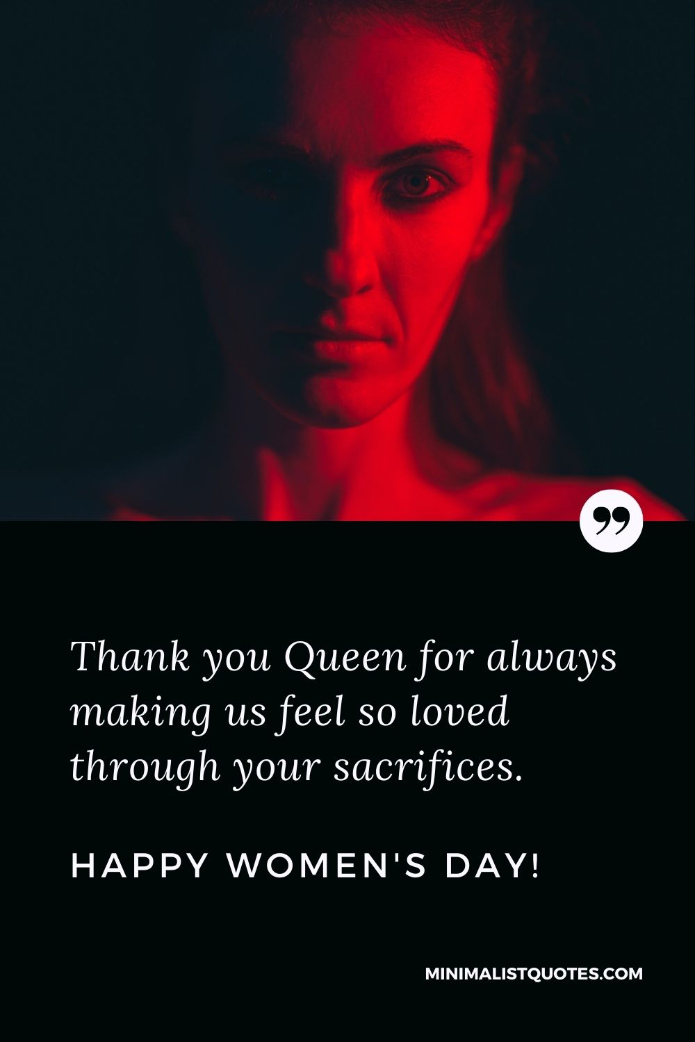 Women's Day Quote, Wish & Message With Image: Thank you Queen for always making us feel so loved through your sacrifices. Happy Women's Day!