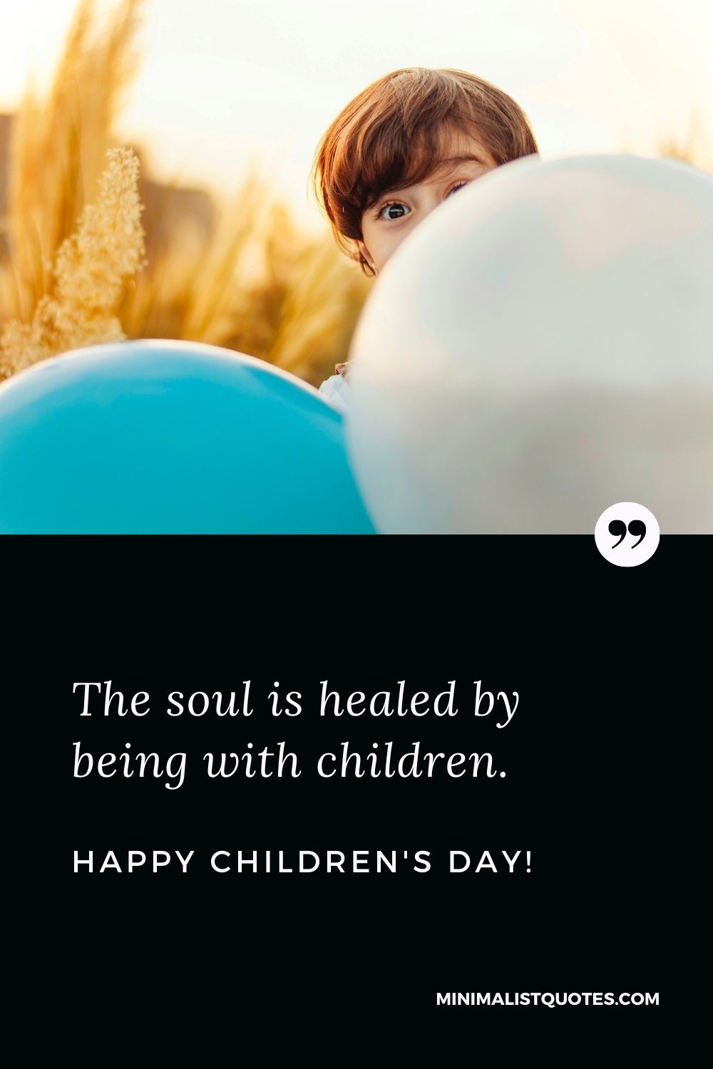 Children's Day Quote, Wish & Message With Image: The soul is healed by being with children. Happy Childrens Day!
