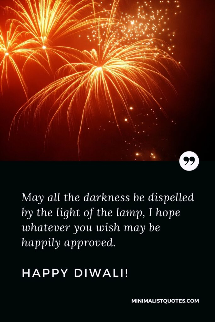 Diwali Quote, Wish & Message With Image: May all the darkness be dispelled by the light of the lamp, I hope whatever you wish may be happily approved. Happy Diwali!
