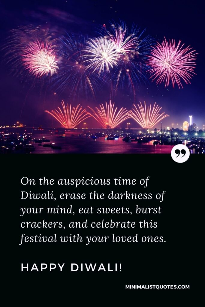 Diwali Quote, Wish & Message With Image: On the auspicious time of Diwali, erase the darkness of your mind, eat sweets, burst crackers, and celebrate this festival with your loved ones. Happy Diwali!