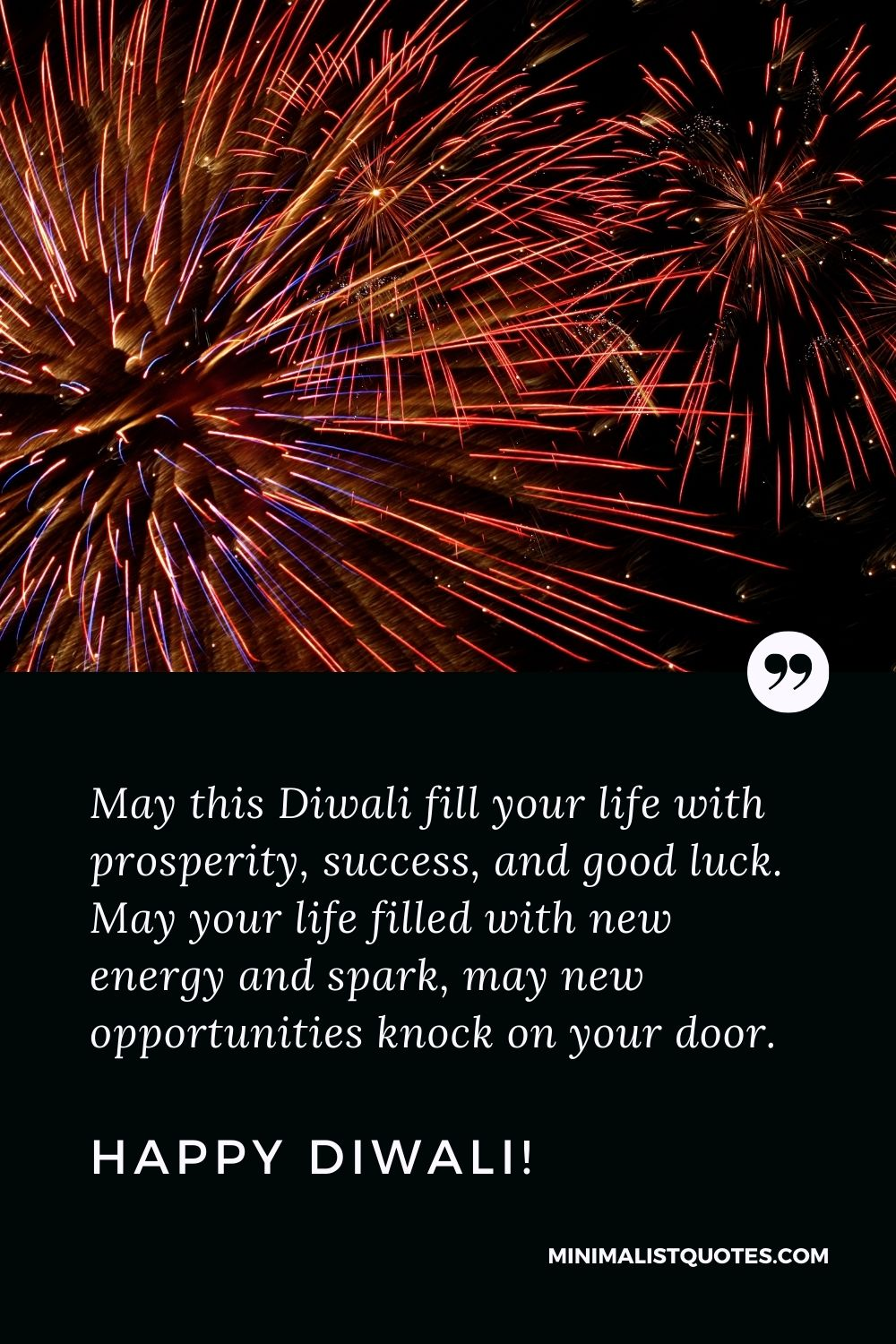 Diwali Quote, Wish & Message With Image: May this Diwali fill your life with prosperity, success, and good luck.May your life filled with new energy and spark, may new opportunities knock on your door. Happy Diwali!