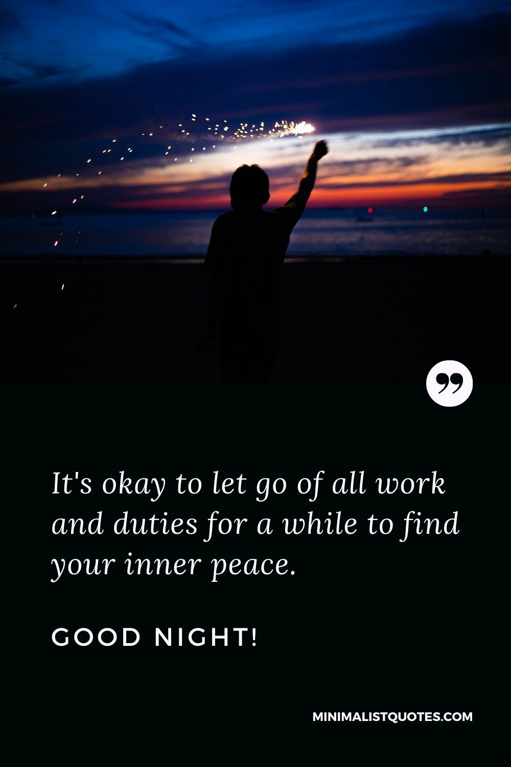 Emotional Good Night Message: It's okay to let go of all work and duties for a while to find your inner peace. Good Night!