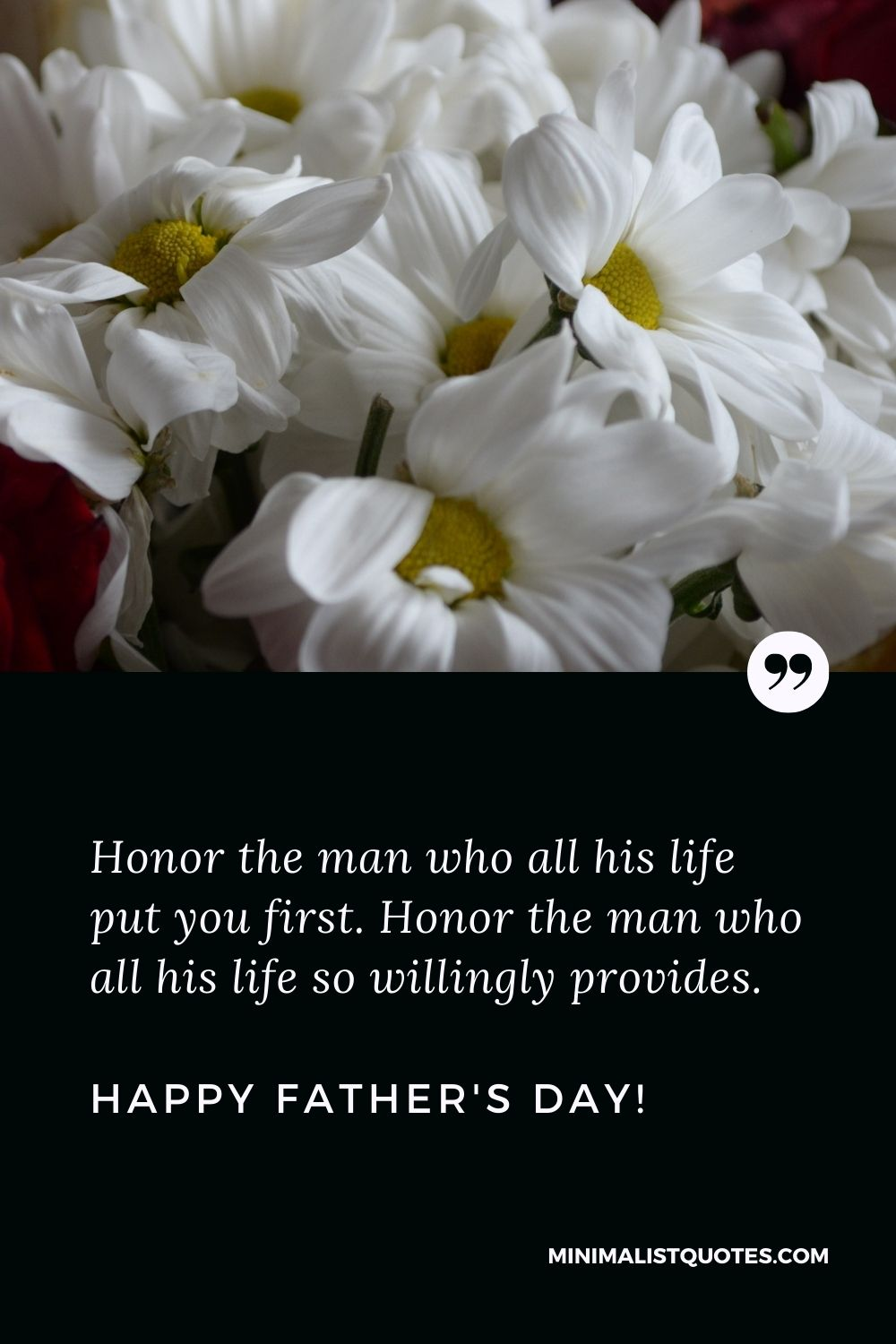 Fathers Day Quote, Wish & Message With Image: Honor the man who all his life put you first. Honor the man who all his life so willingly provides. Happy Fathers Day!