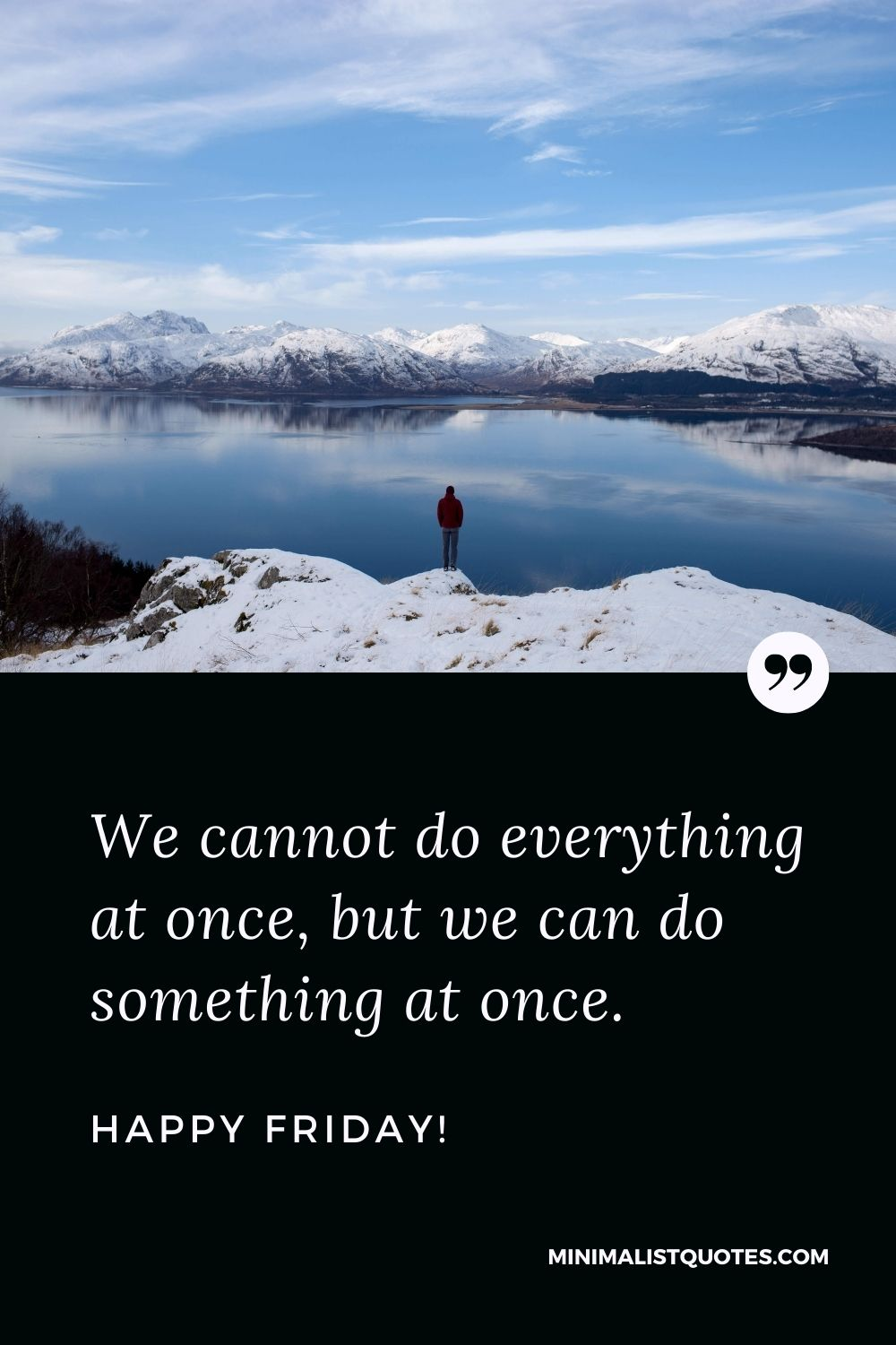Friday Quote, Wish & Message With Image: We cannot do everything at once, but we can do something at once. Happy Friday!