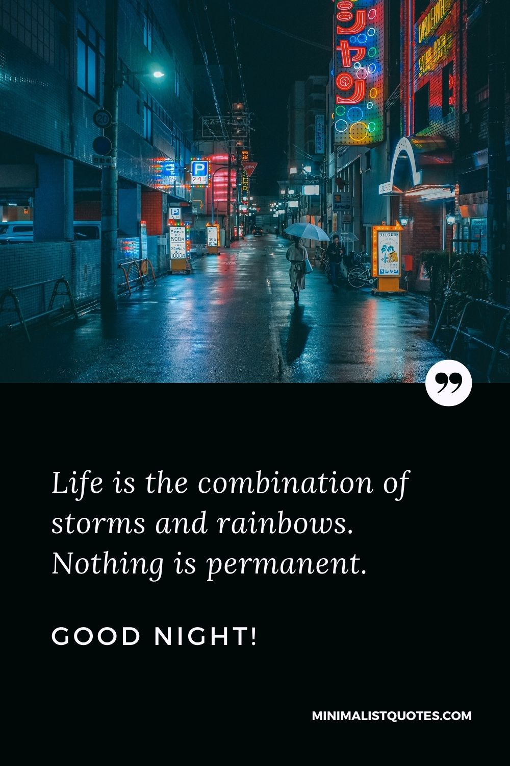 Good Night Message For A Friend: Life is the combination of storms and rainbows. Nothing is permanent. Good Night!