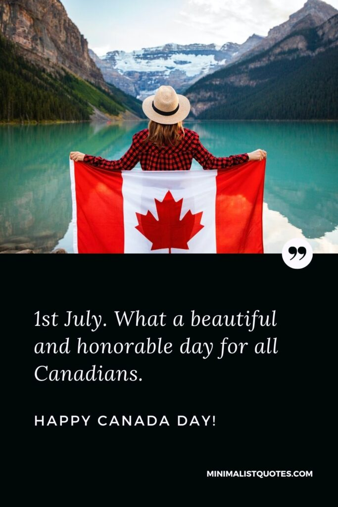 Happy Canada day wishes: 1st July. What a beautiful and honorable day for all Canadians. Happy Canada Day!