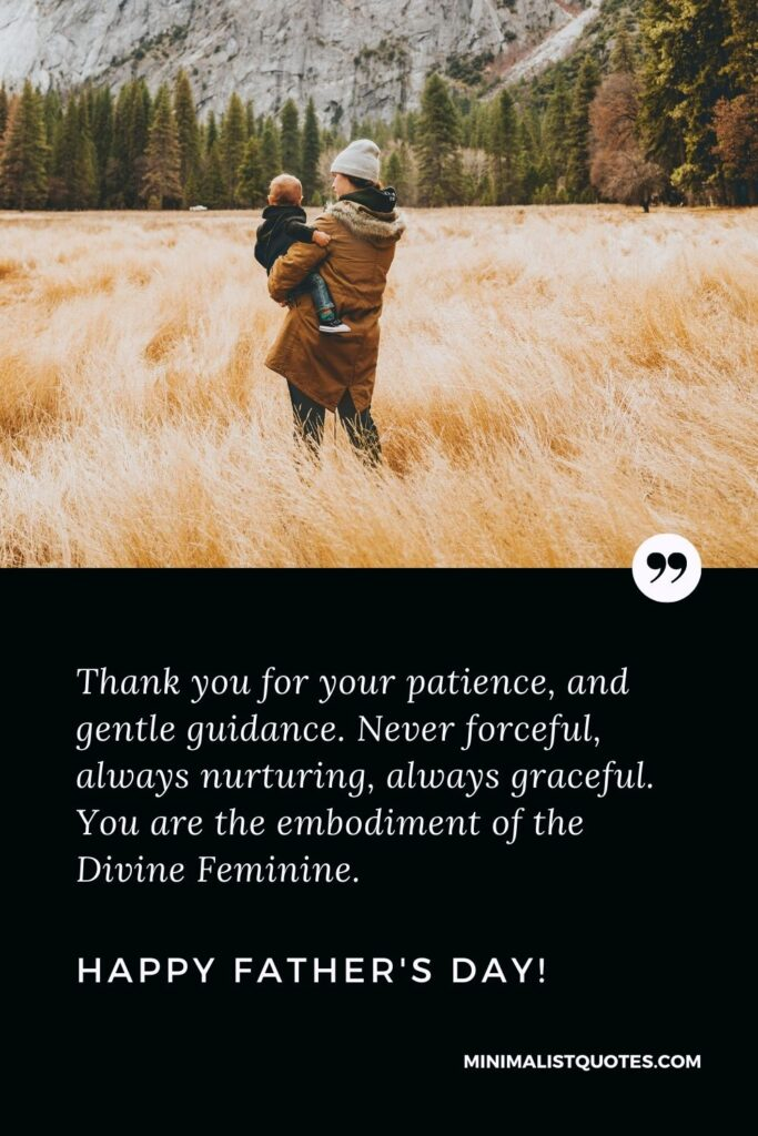 Mothers Day Quote, Wish, Message With Image: Thank you for your patience and gentle guidance. Never forceful, always nurturing, always graceful. You are the embodiment of the Divine Feminine. Happy Mothers Day!