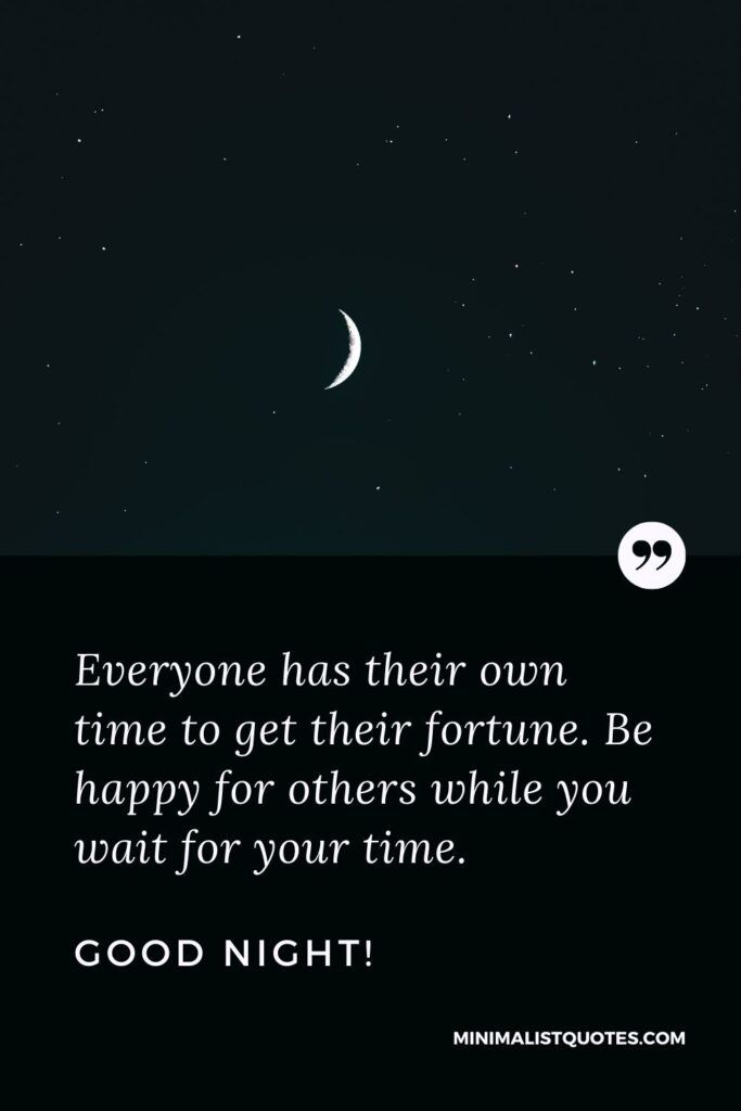 Night Wish, Quote & Message: Everyone has their own time to get their fortune. Be happy for others while you wait for your time. Good Night!