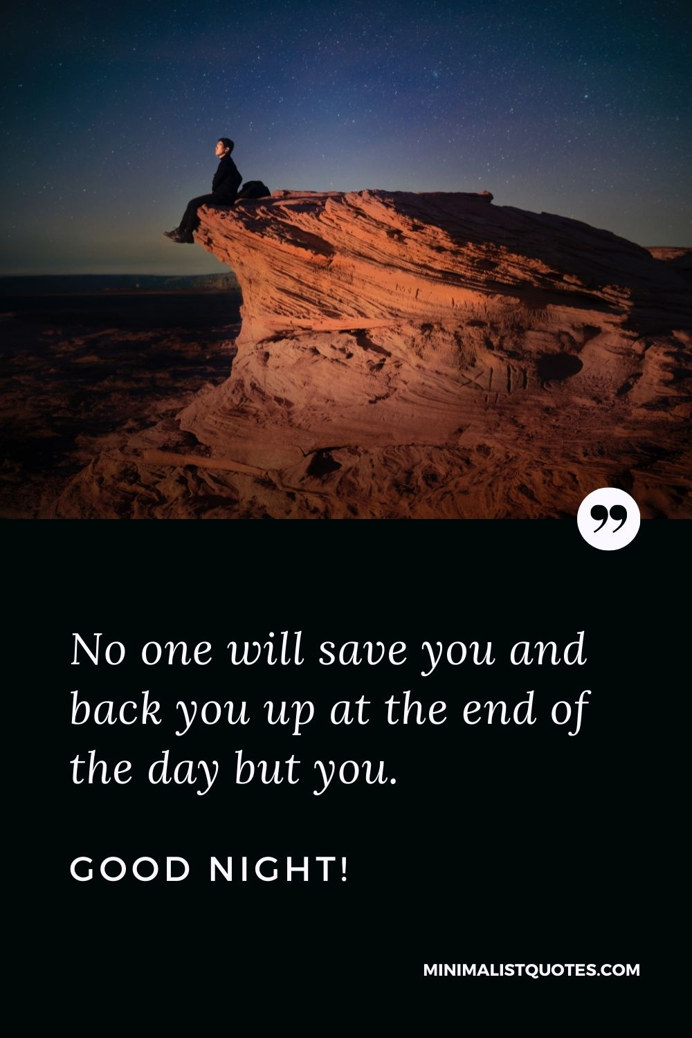 Good Night Quote, Wish & Message With Image: No one will save you and back you up at the end of the day but you. Good Night!