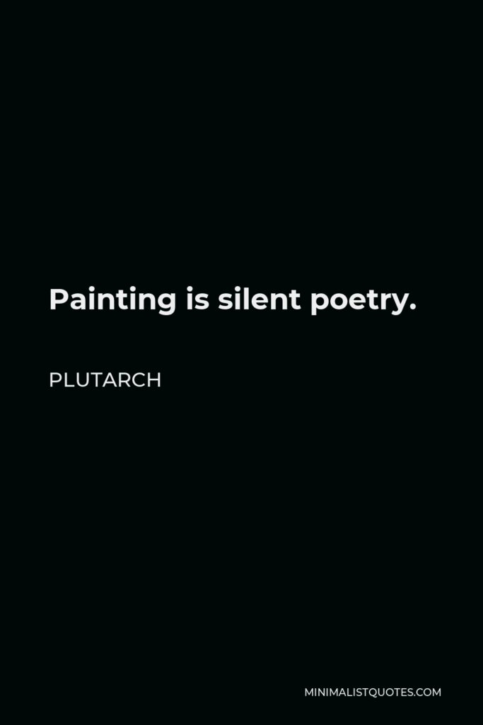 Plutarch Quote - Painting is silent poetry.