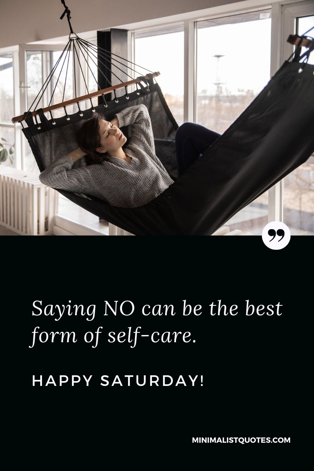 Saturday Quote, Wish & Message With Image: Saying NO can be the best form of self-care. Happy Saturday!