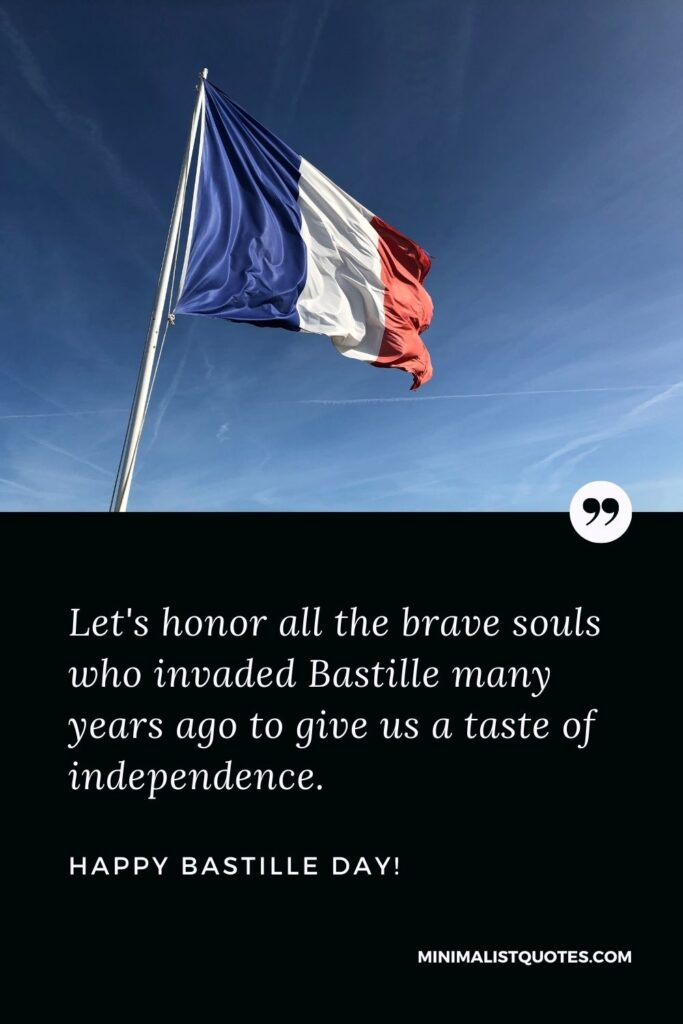 Bastille day greeting card: Let's honor all the brave souls who invaded Bastille many years ago to give us a taste of independence. Happy Bastille Day!