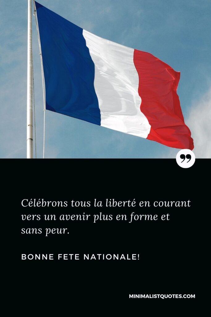 Joyeuses salutations de la fête nationale: Célébrons tous la liberté en courant vers un avenir plus en forme et sans peur. Bonne fête nationale!