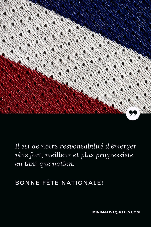 Bonne fête nationale: Il est de notre responsabilité d'émerger plus fort, meilleur et plus progressiste en tant que nation. Bonne fête nationale!