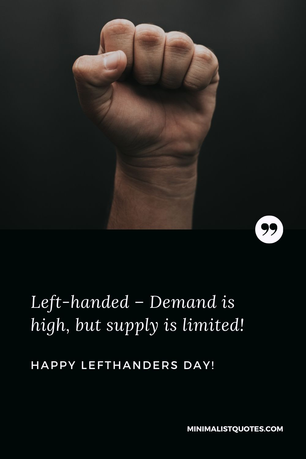 Happy Left Handers Day Images: Left-handed – Demand is high, but supply is limited.