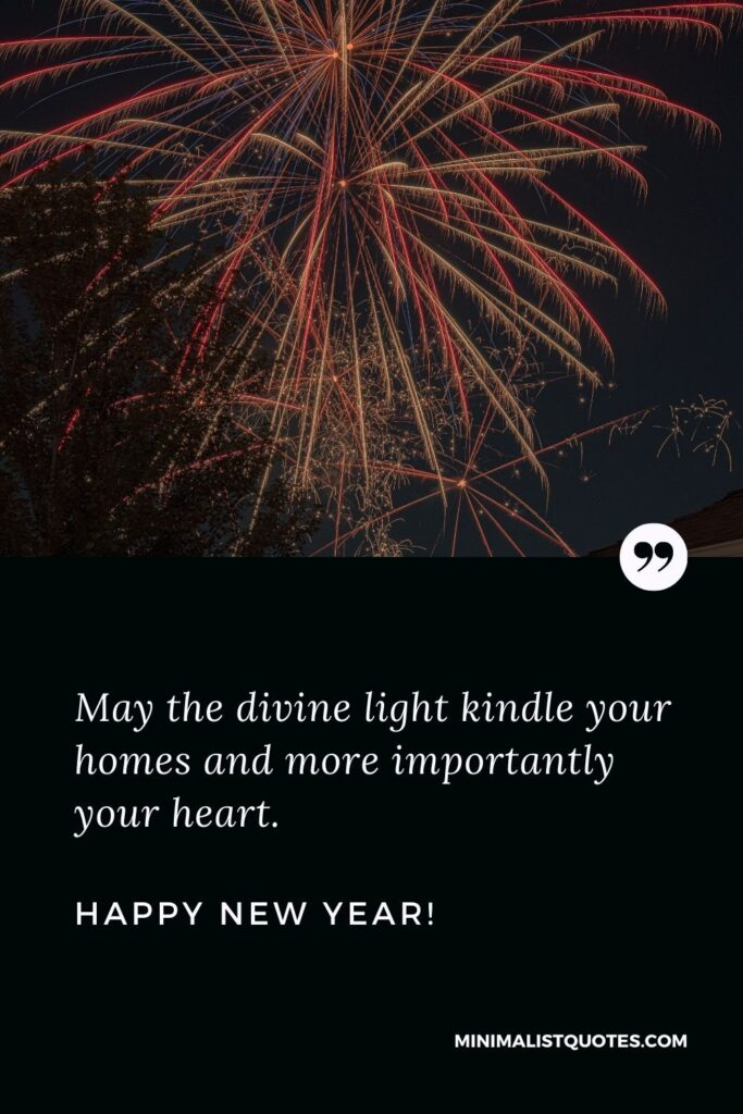 Happy new year messages 2022: May the divine light kindle your homes, and more importantly your heart. Happy New Year!