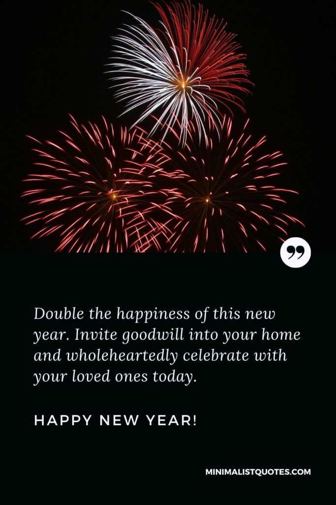 Happy new year quotes 2022: Double the happiness of this new year. Invite goodwill into your home and wholeheartedly celebrate with your loved ones today. Happy New Year!