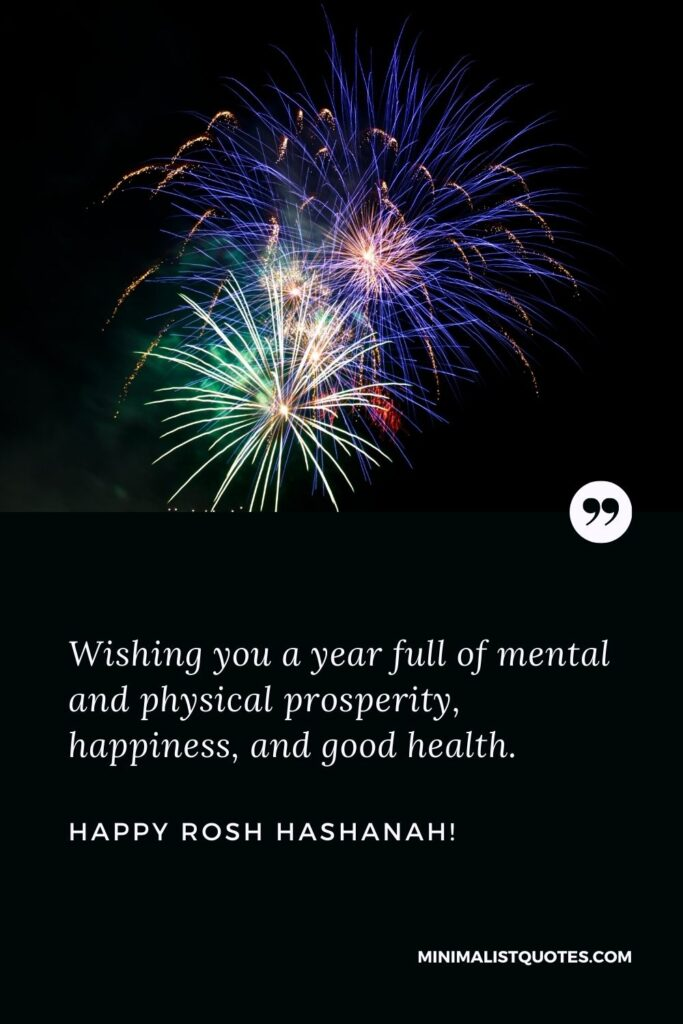 Jewish new year greetings images: Wishing you a year full of mental and physical prosperity, happiness, and good health. Happy Rosh Hashanah!