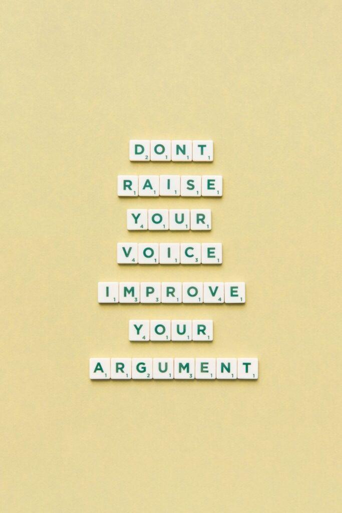 Monday morning motivation quotes: Don't raise your voice, improve your argument. Happy Monday!