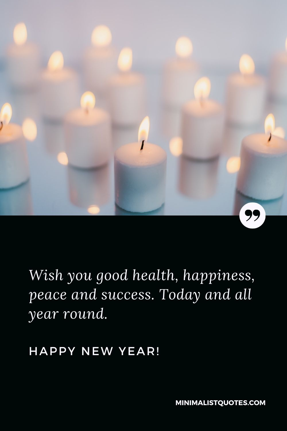 New year's eve greetings: Wish you good health, happiness, peace and success. Today and all year round. Happy New Year!