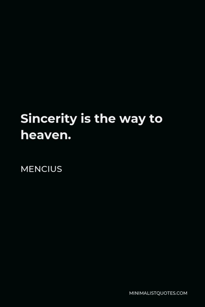 Mencius Quote - Sincerity is the way to heaven.