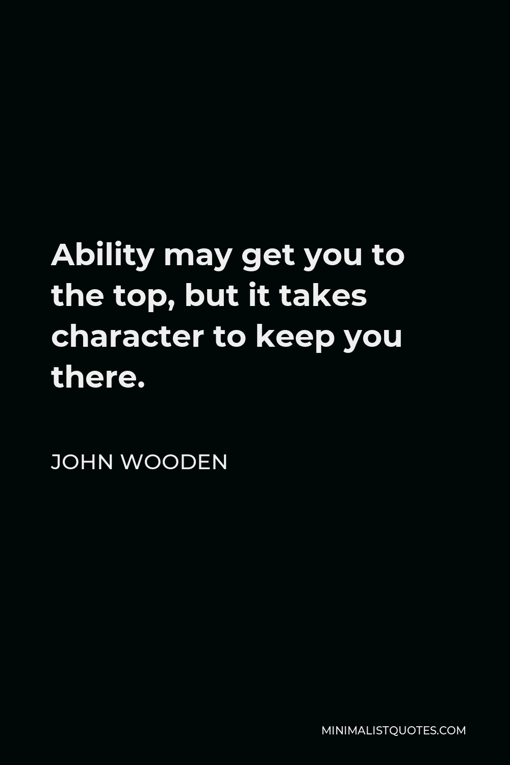 Stevie Wonder Quote - Ability may get you to the top, but it takes character to keep you there.